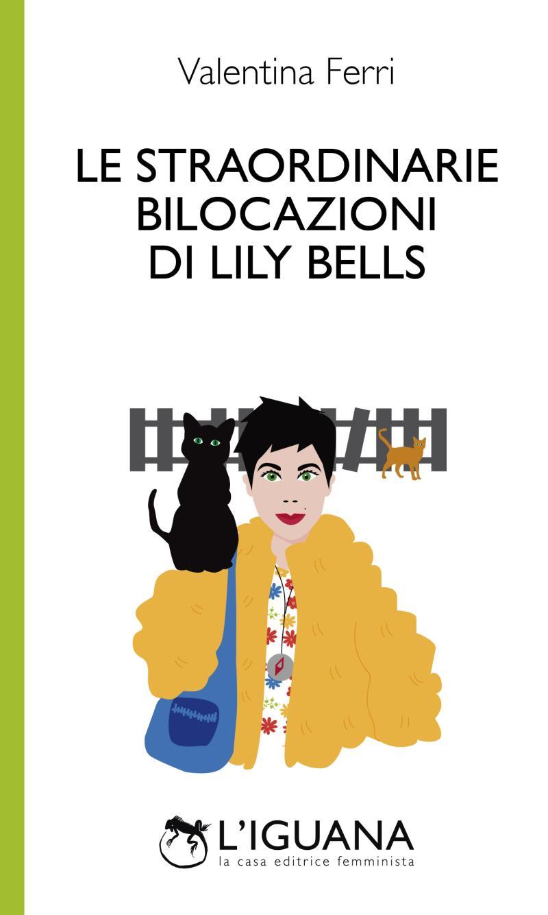 LE STRAORDINARIE BILOCAZIONI DI LILY BELLS